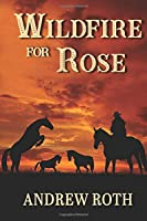 Wildfire for Rose