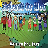 Friend Or Not: A Child's Perception And A Parent's Insight
