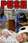 PUSH: Labor & Delivery from the Inside Out