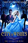 City of Wishes 6: The Everafter Wish