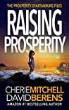 Raising Prosperity (The Prosperity Spartanburg Files, #1)