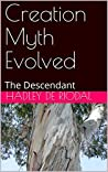 Creation Myth Evolved: The Descendant