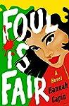 Foul Is Fair by Hannah Capin