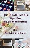 101 Social Media Tips For Book Marketing