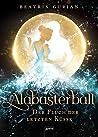Alabasterball: Der Fluch der letzten Küsse
