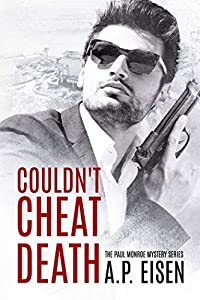 Couldn't Cheat Death (Paul Monroe Mystery #1)