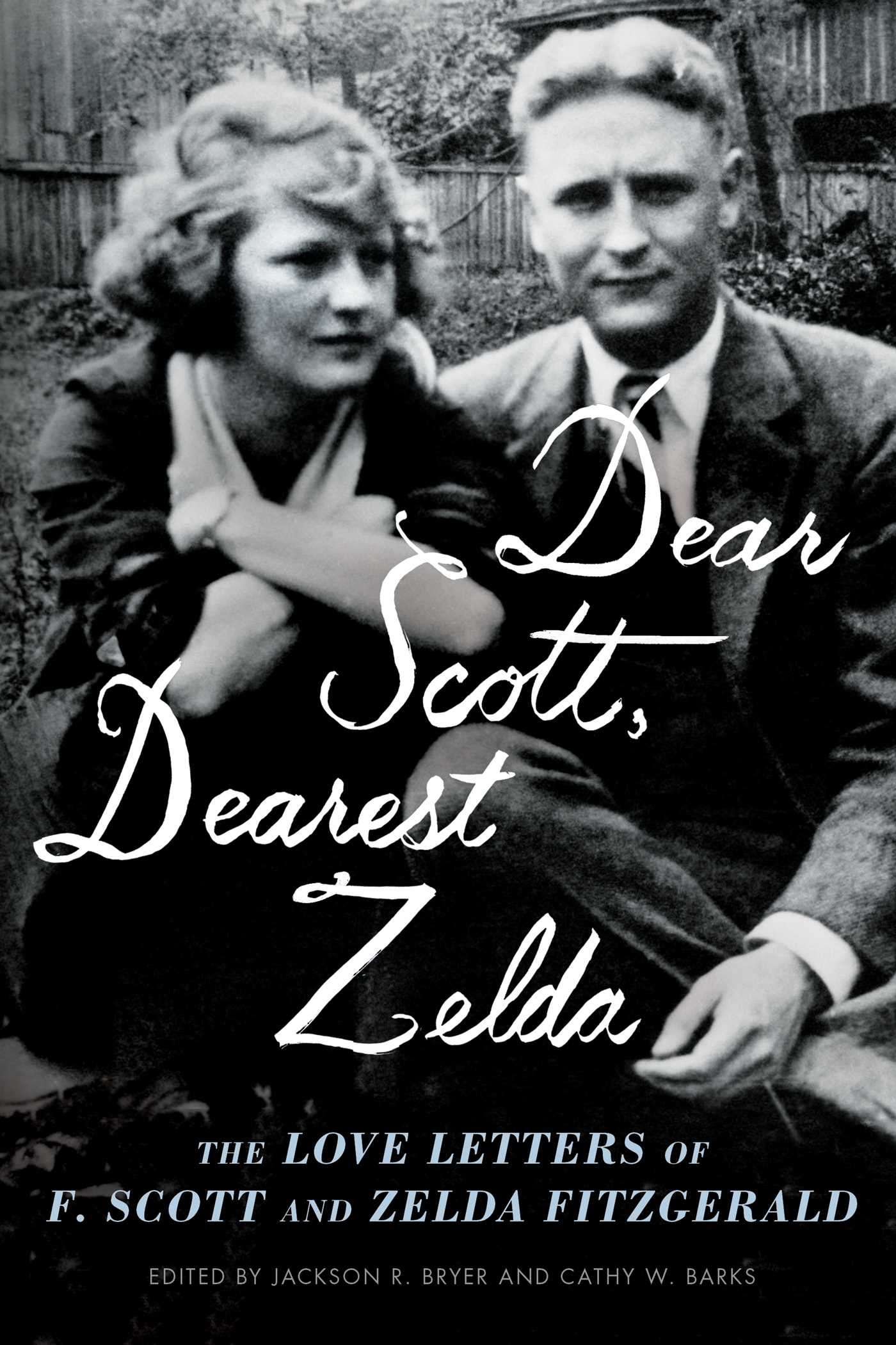 Dear Scott, Dearest Zelda: The Love Letters of F. Scott and Zelda Fitzgerald