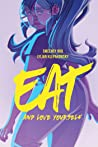 Eat, and Love Yourself by Sweeney Boo