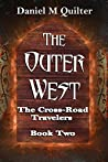 The Outer West: The Cross-Road Travelers: Book Two
