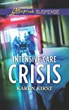Intensive Care Crisis (Love Inspired Suspense)