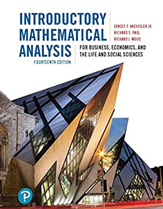 Introductory Mathematical Analysis for Business, Economics, and the Life and Social Sciences, Fourteenth Edition,