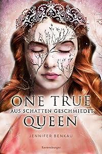Aus Schatten geschmiedet (One True Queen, #2)