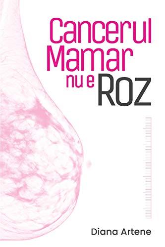 diana artene cancerul mamar nu e roz
