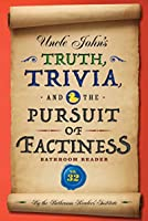 Uncle John's Truth, Trivia, and the Pursuit of Factiness Bathroom Reader (Uncle John's Bathroom Reader #32)