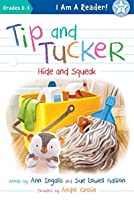 Tip and Tucker Hide and Squeak (I AM A READER: Tip and Tucker)