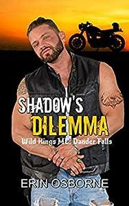Shadow's Dilemma (Wild Kings MC: Dander Falls #4)