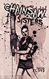 Chainsaw Sisters