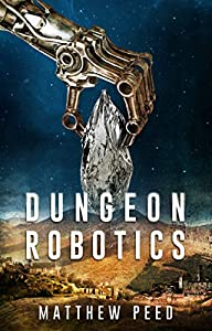 Dungeon Robotics (Book 1): Establish