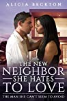 The New Neighbor She Hates To Love