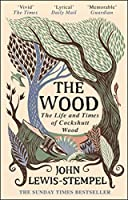 The Wood: The  Life  Times of Cockshutt Wood