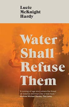 Water Shall Refuse Them.