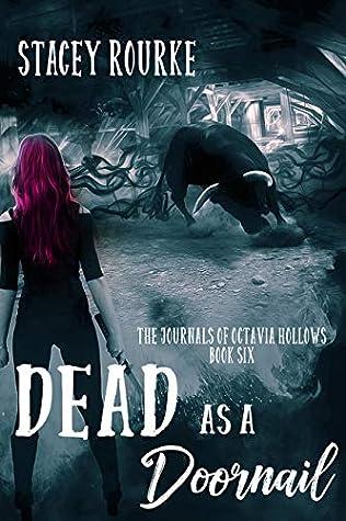 Dead as a Doornail (The Journals of Octavia Hollows Book 6)