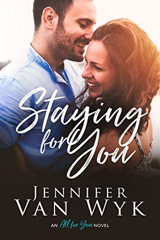 Staying For You (All For You, #3)