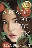 A Peach For Big Jim