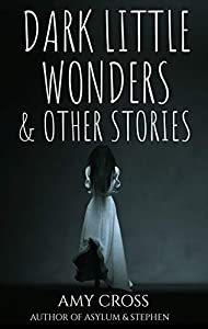 Dark Little Wonders and Other Stories