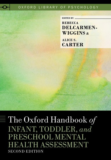 The Oxford Handbook Of Infant Toddler And Preschool Mental Health Assessment Second Edition By Rebecca Delcarmen Wiggins
