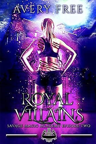 Royal Villains (Savage Magic Academy, #2)