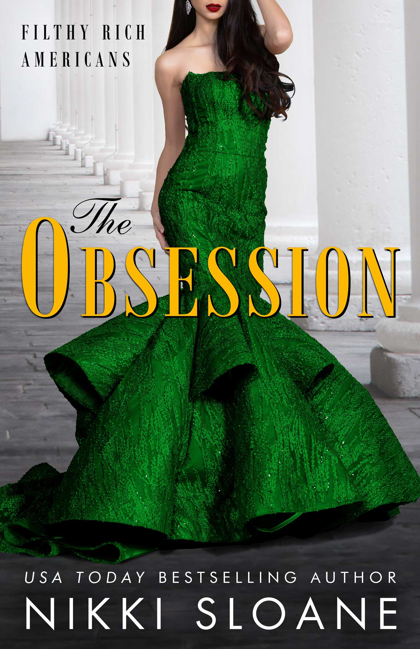 Nikki Sloane - Filthy Rich Americans 2 - The Obsession