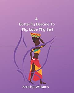 A Butterfly Destined To Fly, Love Thyself