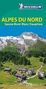 Guide Vert Alpes du Nord, Savoie Mont-Blanc, Dauphiné 2015 (GUIDES VERTS (26000))