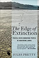 The Edge of Extinction: Travels with Enduring People in Vanishing Lands
