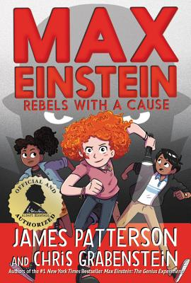 Max Einstein: Rebels With A Cause (Max Einstein, #2)