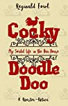 Cocky Doodle Doo: My Sordid Life in the Hen House (Cocky Doodle Doo #1)