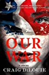 Our War: A Novel