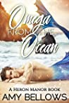 Omega from the Ocean (Heron Manor, #1)