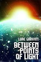 Between Points of Light