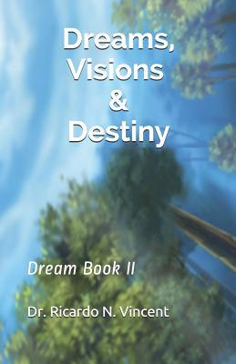 Dreams, Visions & Destiny: Dream Book II