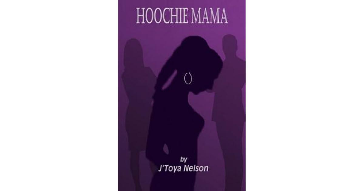 Hoochie Mama By Jtoya Nelson Hoochie mama by erika lopez, unknown edition hoochie mama. goodreads