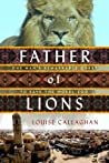 Father of Lions: The Remarkable True Story of the Mosul Zoo Rescue