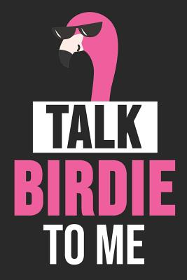 Talk Birdie To Me: 6 x 9 Dot Grid Dotted Notebook for Bird Watchers & Pet Owners