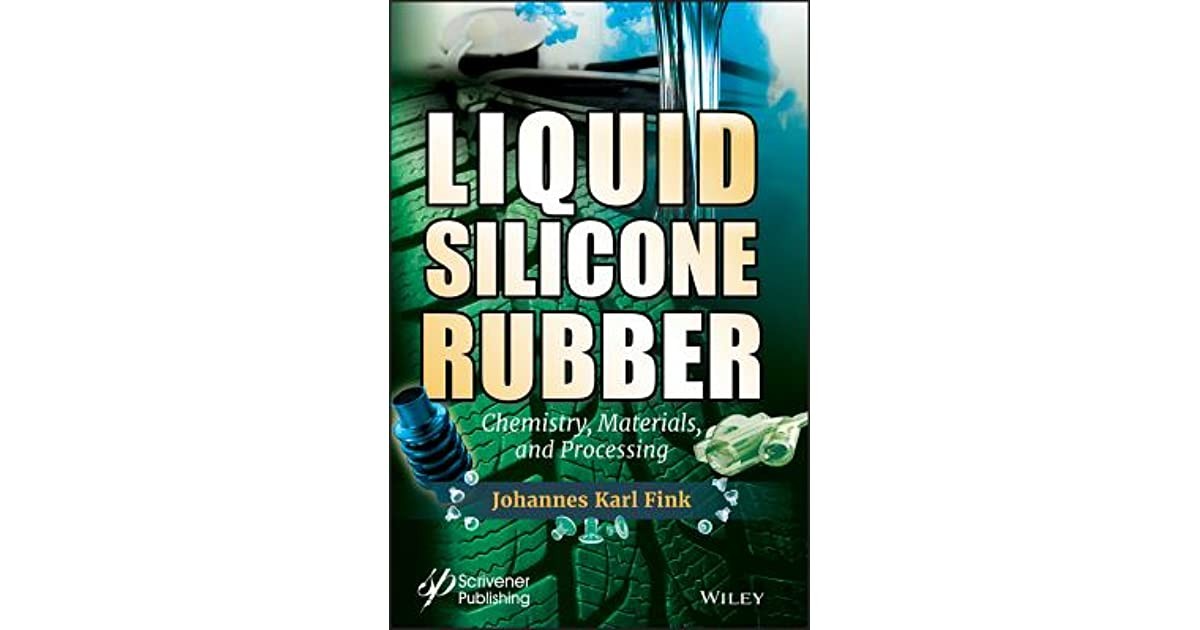 Liquid Silicone Rubber by Johannes Karl Fink
