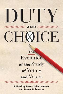 Duty and Choice: The Evolution of the Study of Voting and Voters