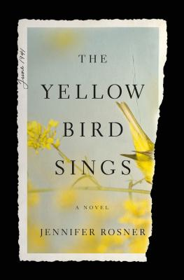 The Yellow Bird Sings - Jennifer Rosner