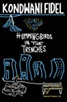 Hummingbirds in The Trenches by Kondwani Fidel