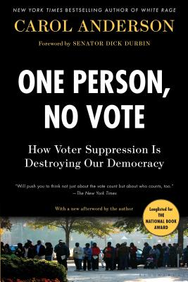 One Person, No Vote: How Voter Suppression Is Destroying Our
