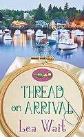 Thread on Arrival: A Mainely Needlepoint Mystery